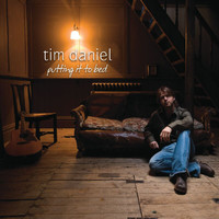 Tim Daniel - Putting It To Bed