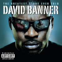 David Banner - The Greatest Story Ever Told (Explicit Version)