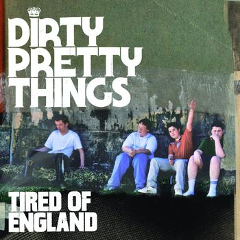 Dirty Pretty Things - Tired Of England (eSingle bundle)