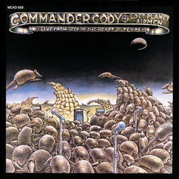 Commander Cody And His Lost Planet Airmen - Live From Deep In The Heart Of Texas