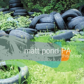 Matt Pond PA - This Is Not the Green Fury