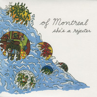 Of Montreal - She's A Rejecter
