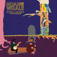 Noah and the Whale - Peaceful, The World Lays Me Down (Comm CD)