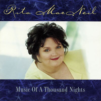 Rita MacNeil - Music Of A Thousand Nights