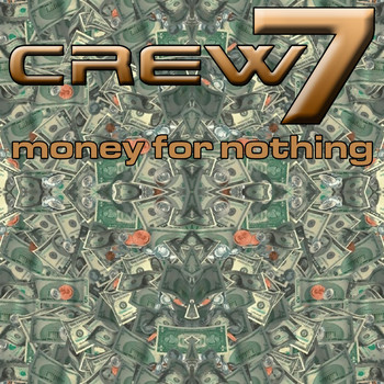 Crew 7 - Money for Nothing