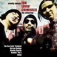 Fun Lovin' Criminals - Scooby Snacks - The Collection (Explicit)