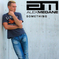 Alex Megane - Something