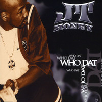 JT Money - Who Dat (Explicit)