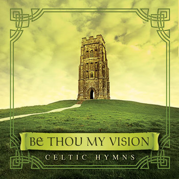 David Arkenstone - Be Thou My Vision: Celtic Hymns