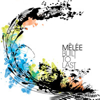 Mêlée - Built To Last (Int'l DMD Single)