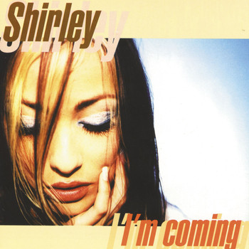 Shirley - I'M Coming