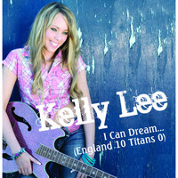 Kelly Lee - I Can Dream (England 10 Titans 0)