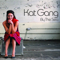 Kat Gang - By The Sea