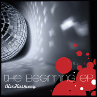 Alex Harmony - The Beginning