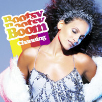 Channing - Bootsy Bootsy Boom