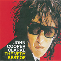 John Cooper Clarke - The Very Best Of