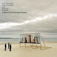 Teenage Fanclub - Four Thousand, Seven Hundred and Seventy seconds; A Shortcut to Teenage Fanclub