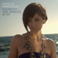 Natalie Imbruglia - Glorious: The Singles 97-07