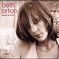 Beth Orton - Pass In Time- The Definitive Collection