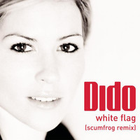 Dido - White Flag (The Scumfrog Remix)