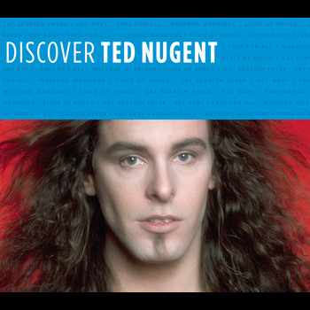 Ted Nugent - Discover Ted Nugent