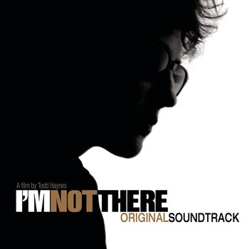 Original Soundtrack - I'm Not There (Music From The Motion Picture)