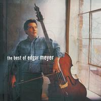 Edgar Meyer - The Best of Edgar Meyer