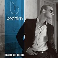 Brahim - Dance All Night