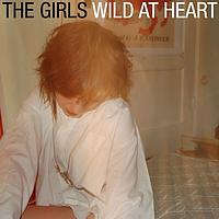 The Girls - Wild At Heart