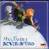 The Pink Fairies - Neverneverland