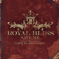 Royal Bliss - Save Me