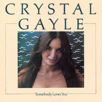 Crystal Gayle - Somebody Loves You
