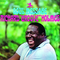"Richard ""Groove"" Holmes - Soul Message (Rudy Van Gelder Remaster)"