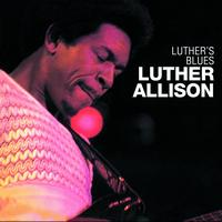 Luther Allison - Luther's Blues (Remastered)
