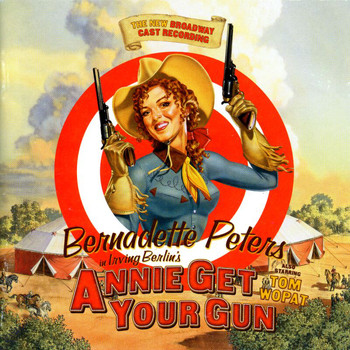 Various Artists - Annie Get Your Gun: The New Broadway Cast Recording