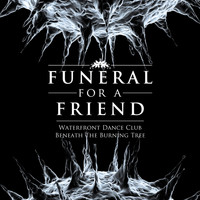 Funeral For A Friend - Waterfront Dance Club / Beneath The Burning Tree