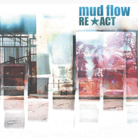Mud Flow - Re Act