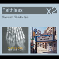 Faithless - Sunday 8pm / Reverance
