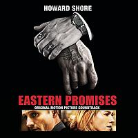 Howard Shore - Eastern Promises - Original Motion Picture Soundtrack
