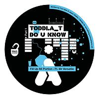 Toddla T - Do You Know Pt.1