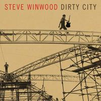 Steve Winwood - Dirty City (Featuring Eric Clapton)