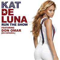 Kat DeLuna - Run The Show featuring Don Omar [en Espanol]