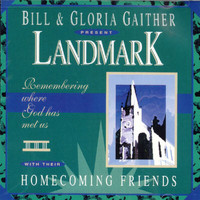 Bill & Gloria Gaither - Landmark