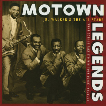 Jr. Walker & The All Stars - Motown Legends: What Does It Take (To Win Your Love)?