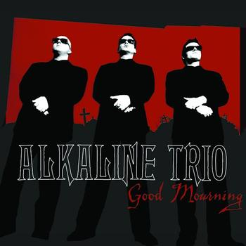 Alkaline Trio - Good Mourning (UK Version)