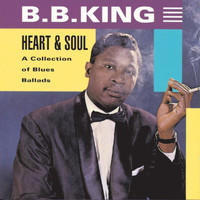 B.B. King - Heart And Soul