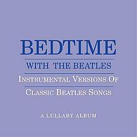 Jason Falkner - Bedtime With The Beatles - Instrumental Versions Of Classic Beatles Songs