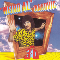 """Weird Al"" Yankovic - In 3-D"