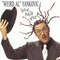 """Weird Al"" Yankovic - Bad Hair Day"