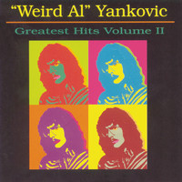 """Weird Al"" Yankovic - Greatest Hits, Vol. 2"